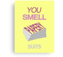 Suits - You Smell Papery Canvas Print