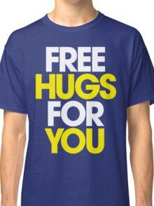 Free Hugs For You Classic T-Shirt