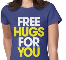 Free Hugs For You Womens Fitted T-Shirt