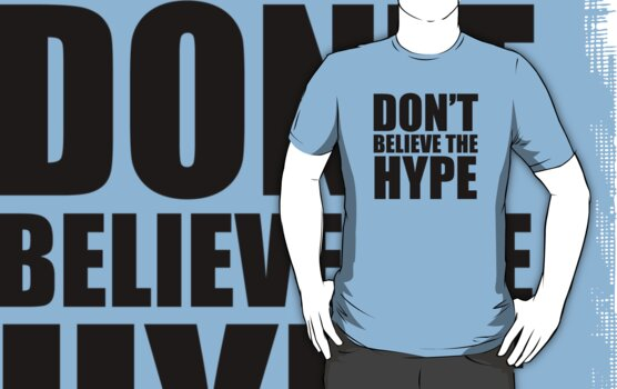 Don't Believe the Hype by ScottW93