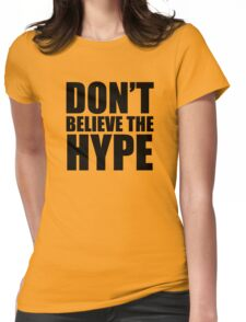 Don't Believe the Hype Womens Fitted T-Shirt