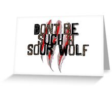 Don't be such a sour wolf Greeting Card