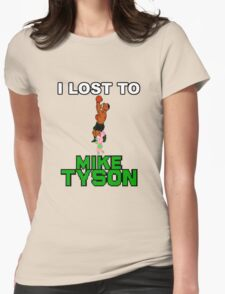 I lost to Mike Tyson Womens Fitted T-Shirt