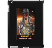 HUMANS....ABANDON THE PLANET iPad Case/Skin