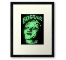 BOGUS! Framed Print