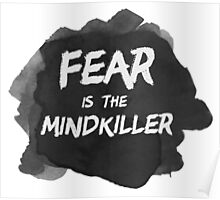 Fear is the Mindkiller Poster