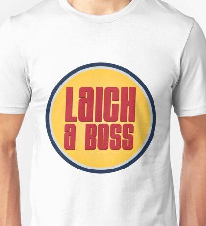 Laich a Boss Unisex T-Shirt