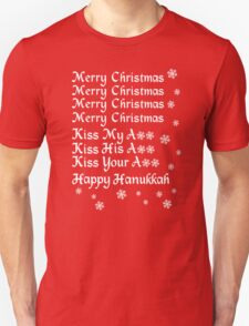 Merry Christmas Kiss My Ass Kiss His Ass Kiss Your Ass Happy Hanukkah Unisex T-Shirt