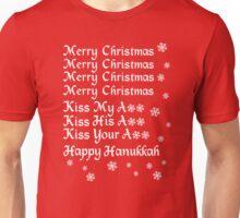 Merry Christmas Kiss My Ass Kiss His Ass Kiss Your Ass Happy Hanukkah Unisex T-Shirt