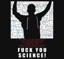 F*#K YOU SCIENCE by MrAmpsycho