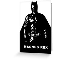 The Magnus Rex Greeting Card
