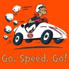 Go, Speed. Go! by MightyRain
