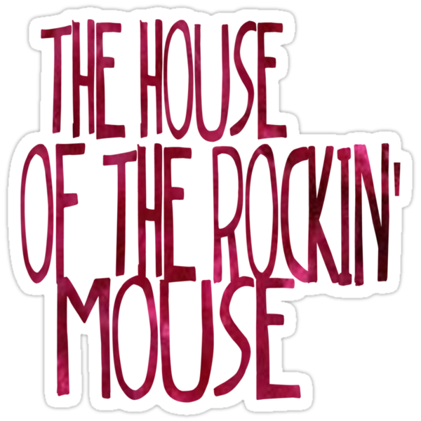 The House of the Rockin' Mouse by captaincatwoman