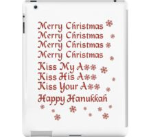 Merry Christmas Kiss My Ass Kiss His Ass Kiss Your Ass Happy Hanukkah iPad Case/Skin