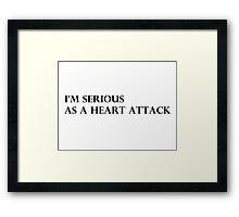 I'm Serious Framed Print
