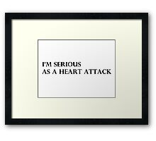 I'm Serious Framed Print