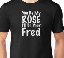 Fred & Rose Unisex T-Shirt