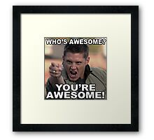 You're awesome! Framed Print