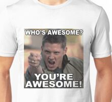 You're awesome! Unisex T-Shirt