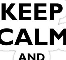 Keep Calm & Stay Classy Sticker