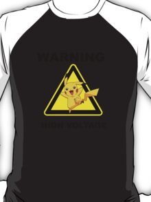 Warning! Pikachu High Voltage! T-Shirt