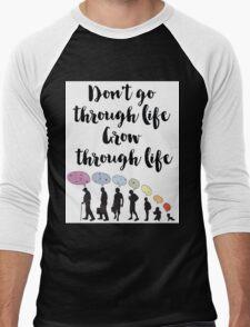Don't go through life, grow through life Quote T-Shirt