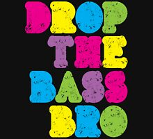 Drop The Bass Bro Womens Fitted T-Shirt