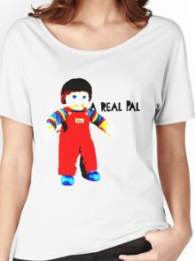 My Buddy, A Real Pal Women's Relaxed Fit T-Shirt