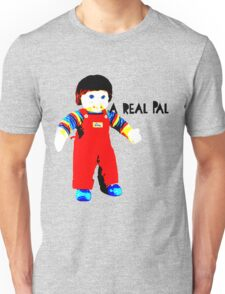 My Buddy, A Real Pal Unisex T-Shirt