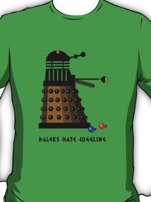 Daleks Hate Juggling... T-Shirt
