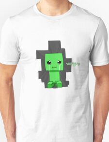 Creeper said sowwy T-Shirt