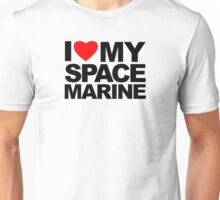 I Love My Space Marine Unisex T-Shirt