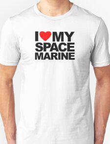 I Love My Space Marine T-Shirt