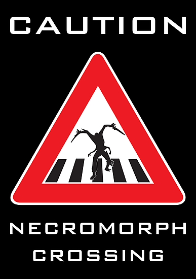 Caution - Necromorph Crossing by strictlychem