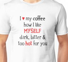 I Like My Coffee... Unisex T-Shirt
