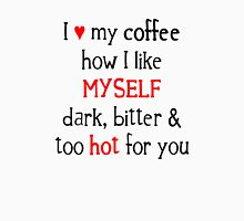 I Like My Coffee... Unisex T-Shirt