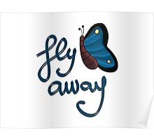 Fly away butterfly Poster