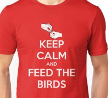 Keep Calm and Feed the Birds Unisex T-Shirt