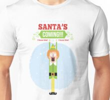 Santa's Coming!! Buddy the Elf Unisex T-Shirt