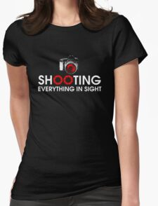 Shooting Everything In Sight T-Shirt Womens Fitted T-Shirt