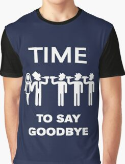 Time To Say Goodbye (Team Groom / Stag Party) White Graphic T-Shirt