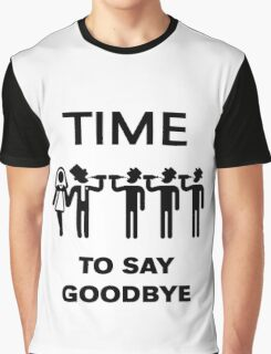 Time To Say Goodbye (Team Groom / Stag Party) Black Graphic T-Shirt
