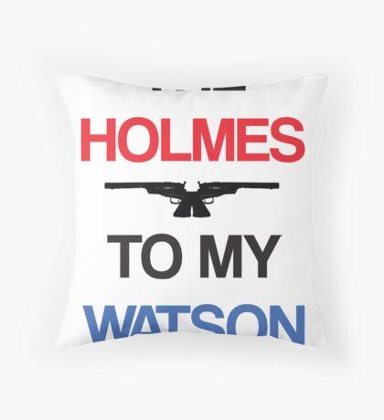 Holmes to my Watson Card (White) Throw Pillow