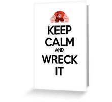 Keep Calm and Wreck it Greeting Card