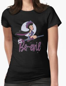 Be-Evil! Womens Fitted T-Shirt