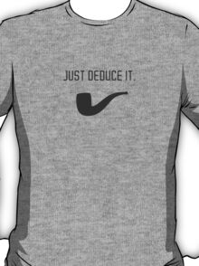 Just deduce it. T-Shirt