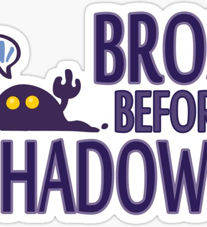BROS B4 SHADOWS Sticker