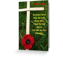 John 15:13 Greater love has no one than this... Greeting Card