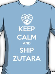 Keep Calm and Ship Zutara! T-Shirt