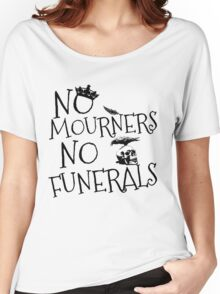 NO MOURNERS, NO FUNERALS Women's Relaxed Fit T-Shirt